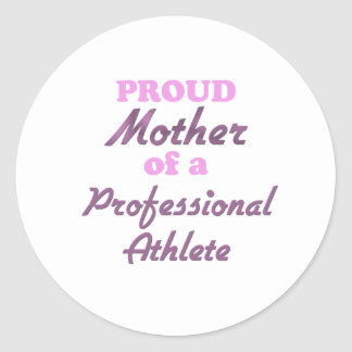 Proud Mother of a Professional Athlete Round Stickers