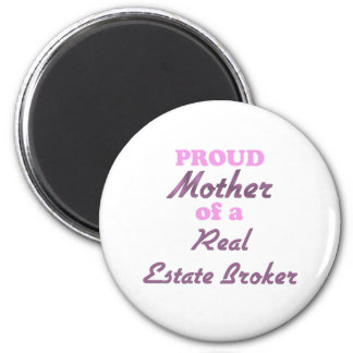 Proud Mother of a Real Estate Broker 6 Cm Round Magnet