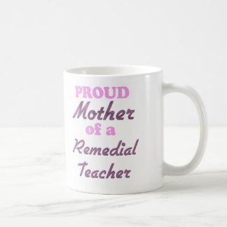 Proud Mother of a Remedial Teacher Coffee Mug