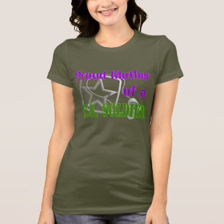 Proud Mother of a U.S. Soldier T-Shirt