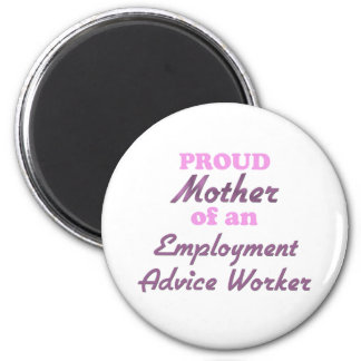 Proud Mother of an Employment Advice Worker Fridge Magnets
