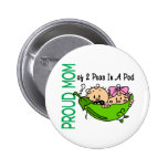 Proud Mum Of 2 Peas In A Pod VERSION 3 Buttons