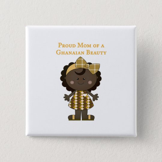 Proud Mum of a Ghanaian Beauty 15 Cm Square Badge