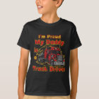 Proud My Daddy is a Truck Driver T-Shirt