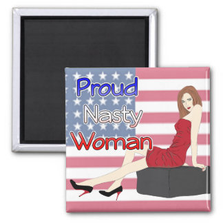 Proud Nasty Woman Patriotic Democrat Magnet