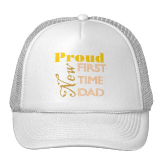 Proud New First Time Dad Trucker Hats