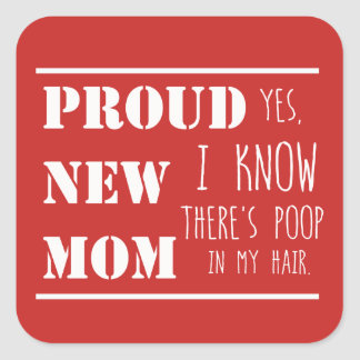 Proud new mom square sticker