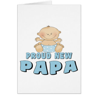 PROUD NEW Papa Boy Greeting Cards