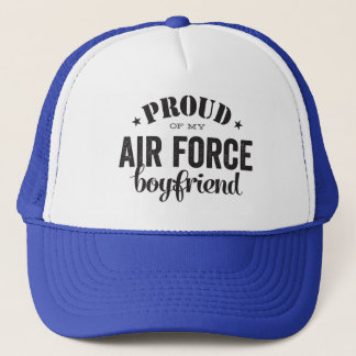 Proud of my AIR FORCE boyfriend Trucker Hat