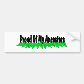 Proud Of My Ancestors Bumper Stickers