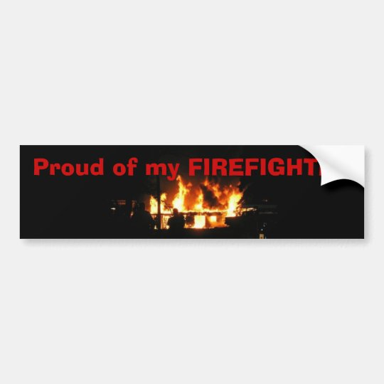 Proud of my FIREFIGHTER bumper sticker