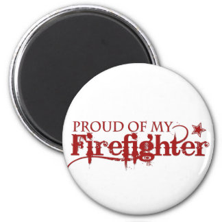 Proud of my Firefighter Magnet