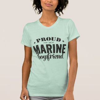 Proud of my MARINE boyfriend T-Shirt