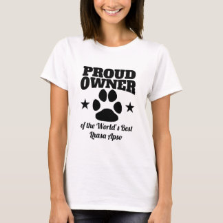 Proud Owner Of The World's Best Lhasa Apso T-Shirt