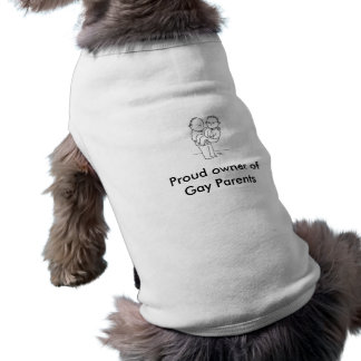 Proud owner ofGay Parents Pet wear Dog Clothing