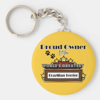 Proud Owner World s Greatest Brazilian Terrier Key Chains