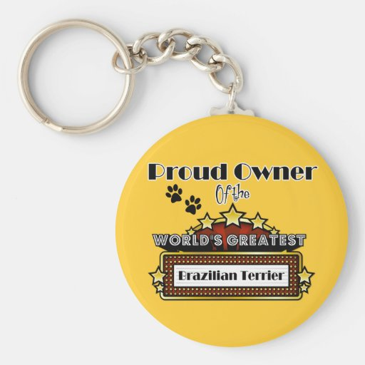 Proud Owner World's Greatest Brazilian Terrier Key Chains