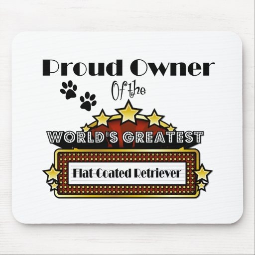 Proud Owner World's Greatest Flat-Coated Retriever Mousepad