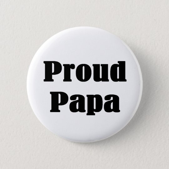 Proud Papa T-shirts and Gifts. 6 Cm Round Badge