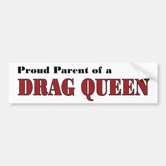 Proud Parent - Drag Queen Bumper Sticker