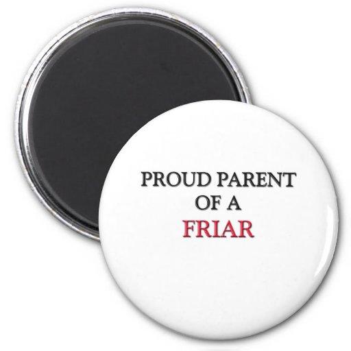 Proud Parent Of A FRIAR Magnets