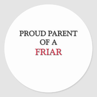 Proud Parent Of A FRIAR Round Sticker