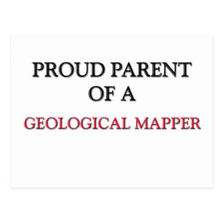 Proud Parent Of A GEOLOGICAL MAPPER Postcard