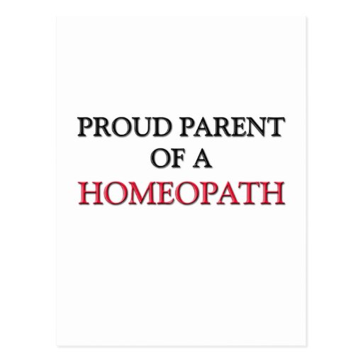 Proud Parent Of A HOMEOPATH Post Card