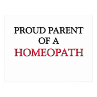 Proud Parent Of A HOMEOPATH Postcard