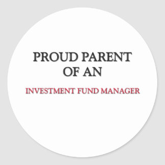 Proud Parent Of A INVESTMENT FUND MANAGER Stickers