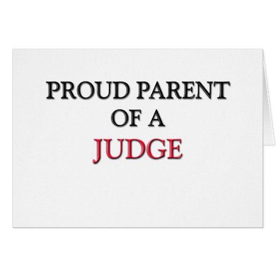 Proud Parent Of A JUDGE Card