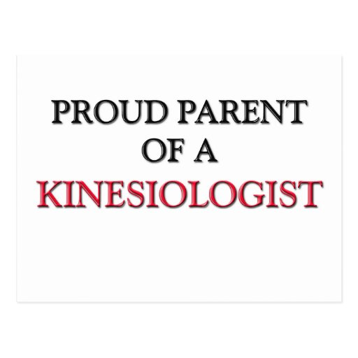 Proud Parent Of A KINESIOLOGIST Postcards