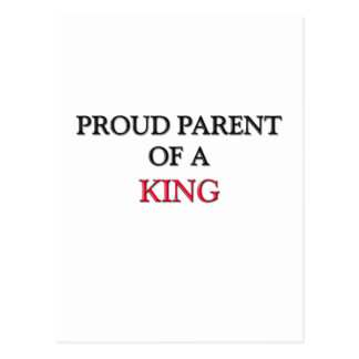 Proud Parent Of A KING Post Cards