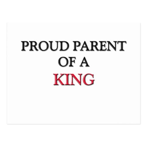 Proud Parent Of A KING Postcards