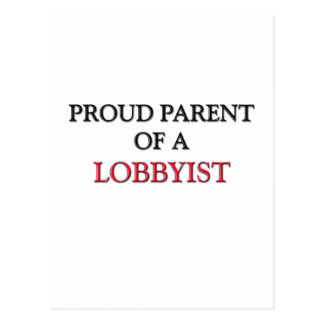 Proud Parent Of A LOBBYIST Post Card