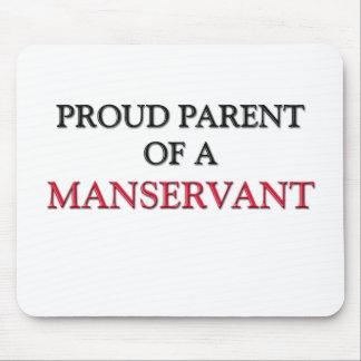 Proud Parent Of A MANSERVANT Mouse Pad