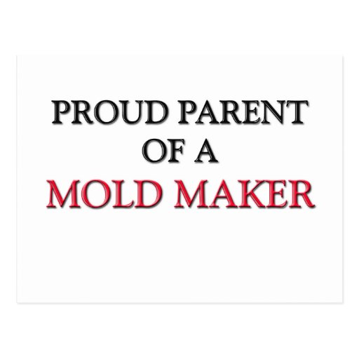 Proud Parent Of A MOLD MAKER Postcard