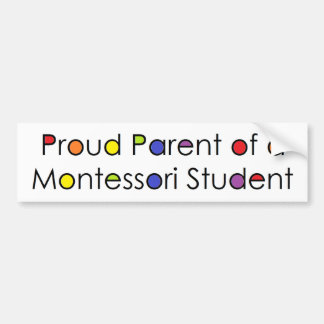 Proud Parent of a Montessori Student Bumper Sticker