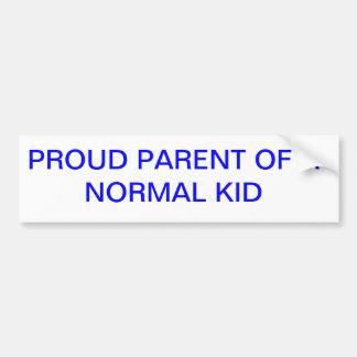 PROUD PARENT OF A NORMAL KID BUMPER STICKER