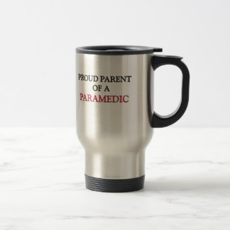 Proud Parent Of A PARAMEDIC Stainless Steel Travel Mug