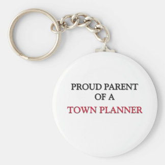 Proud Parent Of A TOWN PLANNER Basic Round Button Key Ring