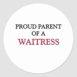 Proud Parent Of A WAITRESS Round Sticker
