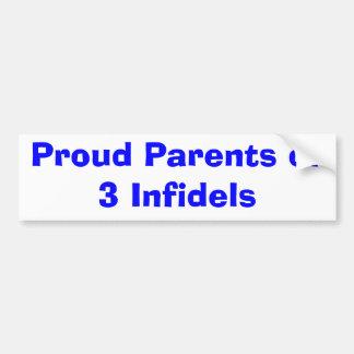 Proud Parents of 3 Infidels Bumper Stickers