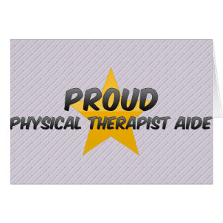 Proud Physical Therapist Aide Greeting Card