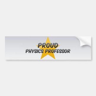 Proud Physics Professor Bumper Stickers