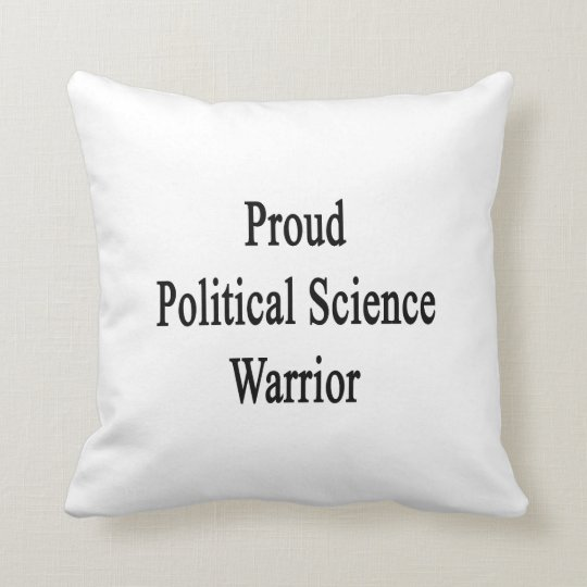 Proud Political Science Warrior Cushion