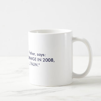 """Proud Republican Father, says:""""REPUBLICANS FOR ... Classic White Coffee Mug"""