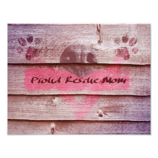Proud Rescue Mom Photographic Print