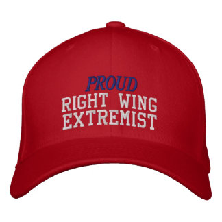 Proud Right Wing Extremist Embroidered Hat