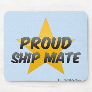 Proud Ship Mate Mouse Pads